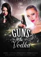 GUNS N' VODKA!